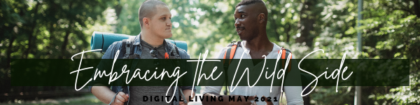 Digital Living Page Banner May 2021 - Embracing the Wild Side